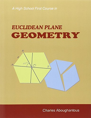 A High School First Course in Euclidean Plane Geometry by Charles H. Aboughantous (2010-10-20)