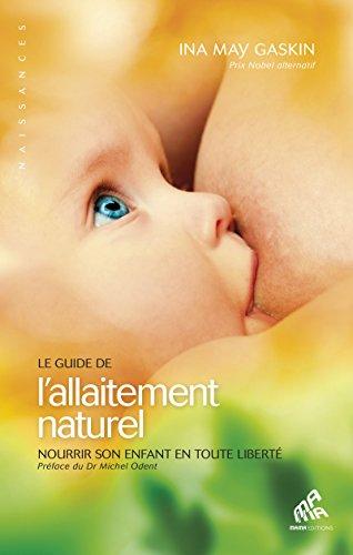 Le Guide de l'allaitement naturel: Nourrir son enfant en toute liberté