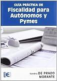 Guía práctica de Fiscalidad para Autónomos y PYMES