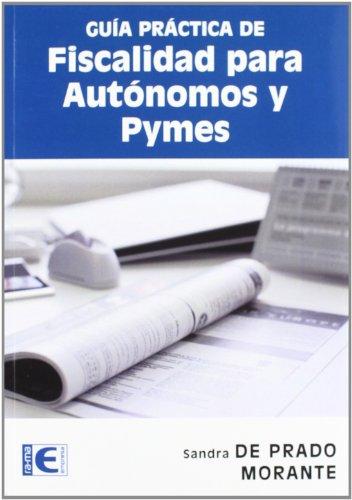 Guía práctica de Fiscalidad para Autónomos y PYMES por Sandra R. De Prado Morante