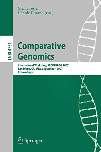 Comparative Genomics: International Workshop, RECOMB-CG 2007, San Diego, CA, USA, September 16-18, 2007, Proceedings: RECOMB 2007, International ... Notes in Computer Science, Band 4751)