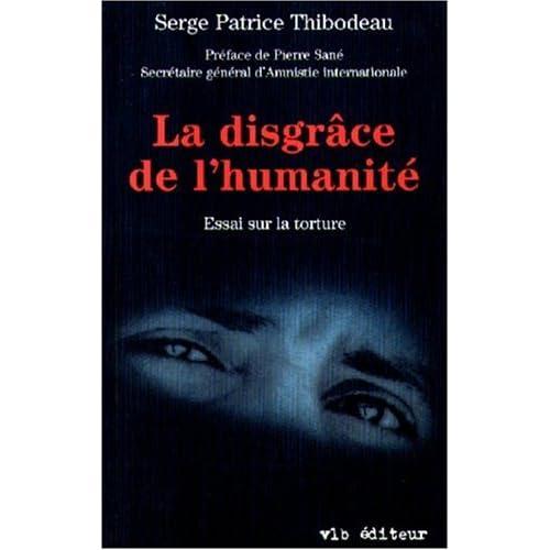 La disgrâce de l'humanité, essai sur la torture