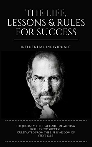 Steve Jobs: The Life, Lessons & Rules for Success (English Edition) por Influential Individuals