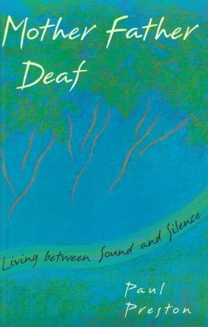Mother Father Deaf: Living Between Sound and Silence