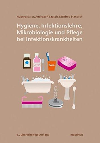 Hygiene, Infektionslehre, Mikrobiologie und Pflege bei Infektionskrankheiten: Ein Arbeitsbuch für Pflege- und Sozialberufe