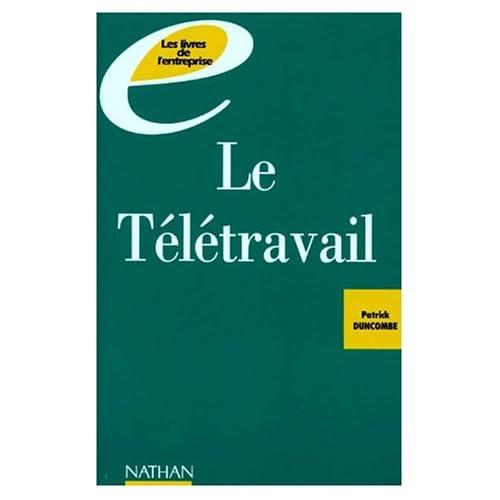 LE TELETRAVAIL. Vers l'entreprise de demain