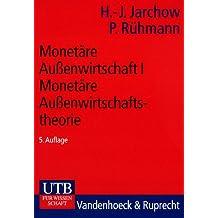 Monetäre Aussenwirtschaft: Monetäre Außenwirtschaft I: Monetäre Außenwirtschaftstheorie: Bd 1 (Uni-Taschenbücher S)