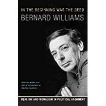 In the Beginning Was the Deed: Realism and Moralism in Political Argument