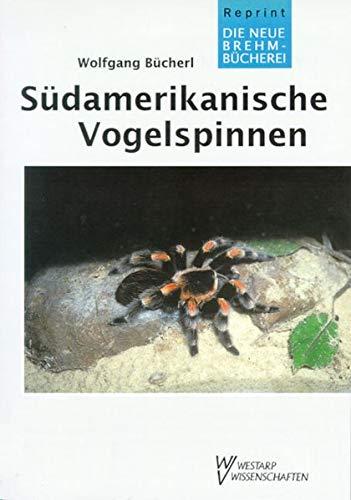SÜDAMERIKAN. VOGELSPINNEN (Die Neue Brehm-Bücherei / Zoologische, botanische und paläontologische Monografien)