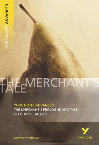 The Merchant's Prologue and Tale: York Notes Advanced