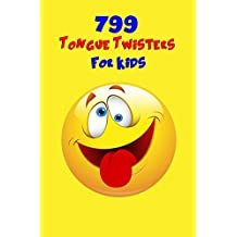 799 Tongue Twisters For Kids! (English Edition)