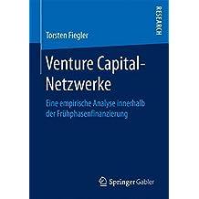 Venture Capital-Netzwerke: Eine empirische Analyse innerhalb der Frühphasenfinanzierung
