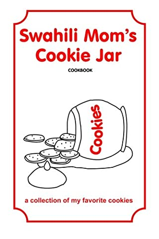 Swahili Mom's Cookie Jar: A collection of my favorite