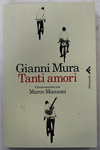 Tanti amori - Conversazioni con Marco Manzoni - Prima Edizione