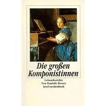Die großen Komponistinnen. Lebensberichte
