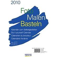 Foto-Malen-Basteln A4 weiß 2010: Kalender zum Selbstgestalten