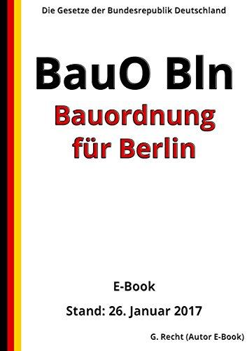 Bauordnung für Berlin (BauO Bln) - E-Book - Stand: 26. Januar 2017