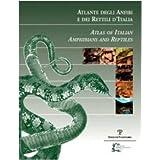 Atlante degli anfibi e dei rettili d'Italia-Atlas of Italian Amphibians and Reptiles