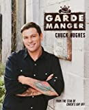 By Hughes, Chuck ( Author ) [ Garde Manger By Sep-2014 Paperback