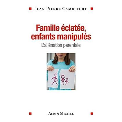 Famille éclatée enfants manipulés : L'aliénation parentale