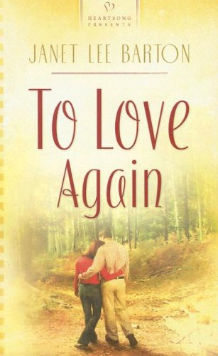 To Love Again (Heartsong Contemporary)