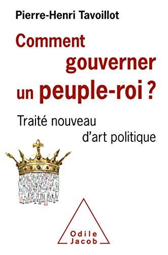 Comment gouverner un peuple-roi ?: Traité nouveau d'art politique (OJ.SC.HUMAINES)