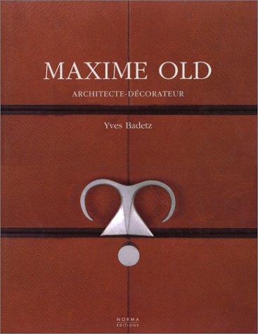 Maxime Old, 1910-1991, architecte dcorateur