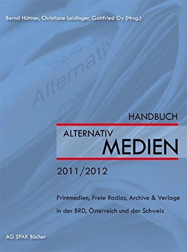 edien 2011/2012: Printmedien, Freie Radios, Archive & Verlage in der BRD, Österreich und der Schweiz (Insel Freie Presse)
