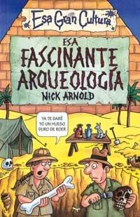 Esa Fascinante Arqueología