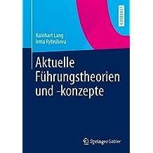 Aktuelle Führungstheorien und -konzepte (German Edition)