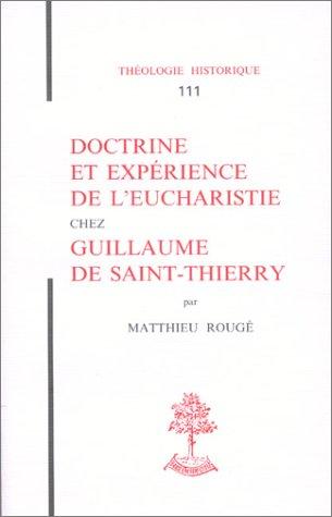 Doctrine et exprience de l'Eucharistie chez Guillaume de Saint-Thierry