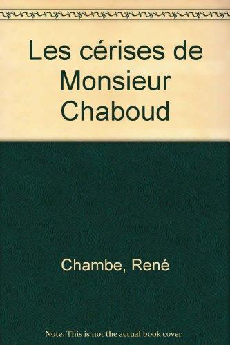 Les Cerises de Monsieur Chaboud