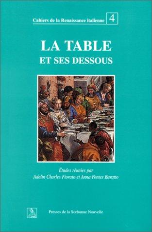 La table et ses dessous. Culture, alimentation et convivialité en Italie, XIVe-XVIe siècle