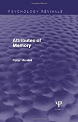 Attributes of Memory (Psychology Revivals) by Peter Herriot (2013-03-19)