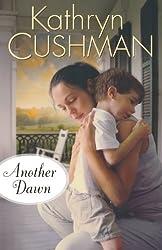 Another Dawn by Kathryn Cushman (2011-02-01)