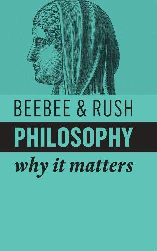 Philosophy: Why It Matters