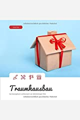 Traumhausbau: Dein Bautagebuch und Baureport zum Selbsteintragen! (#11) Taschenbuch