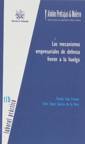 Los mecanismos empresariales de defensa frente a la huelga (Laboral Práctico Abdón Pedrajas) por Tomás Sala Franco