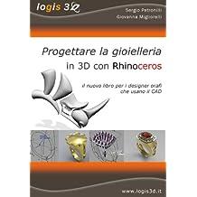 Progettare la gioielleria in 3D con Rhinoceros. Il nuovo libro per i designer orafi che usano il CAD