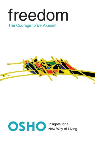 Freedom: The Courage to be Yourself (Insights for a New Way of Living Series)