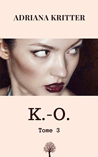 K.-O. Tome 3 por Adriana Kritter