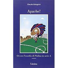 Apache! Ovvero l'esordio di Piulina in serie A