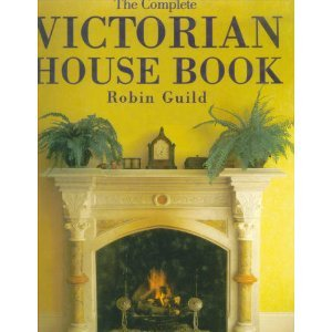 The Complete Victorian House Book by Sidgwick & Jackson