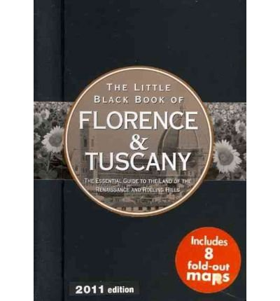 [The Little Black Book of Florence & Tuscany: The Essential Guide to the Land of the Renaissance and Rolling Hills] (By: Vesna Neskow) [published: December, 2010]