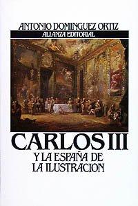 Descargar Libro Carlos III y la España de la Ilustración (Libros Singulares (Ls)) de Antonio Domínguez Ortiz