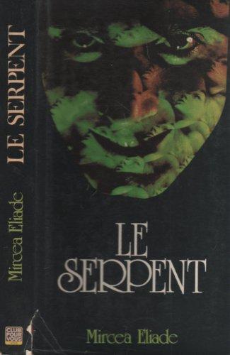 Le serpent par Mircea Eliade