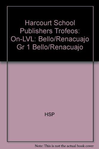 Harcourt School Publishers Trofeos: On-LVL: Bello/Renacuajo Gr 1 Bello/Renacuajo por HSP