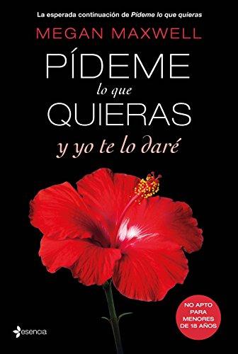 Pídeme lo que quieras y yo te lo daré (Spanish Edition)