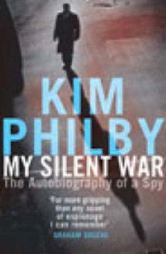My Silent War: The Autobiography of a Spy por Kim Philby