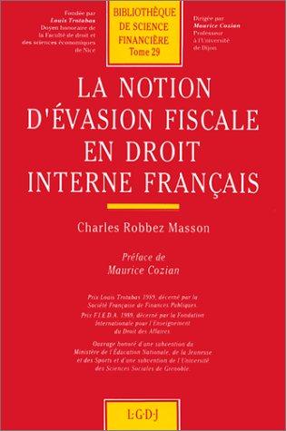La Notion d'évasion fiscale en droit interne français (Bib Science Financie)